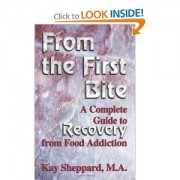 """From the First Bite: A Complete Guide to Recovery from Food Addiction"""
